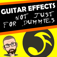 Guitar Effect Pedals not just for Dummies